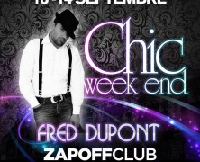 CHIC Weekend @ Zapoff Club by FRED DUPONT